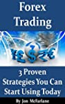 Forex Trading - 3 Proven Strategies:...