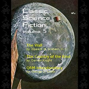 Classic Science Fiction, Volume 5 | [Howard W. Graham, Damon Knight, George O. Smith]