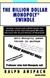 Ralph Anspach MONOPOLYGATE: During a David and Goliath Battle, the Inventor of the Anti-Monopoly(R) Game Uncovers the Secret History of Monopoly®: During a David ... Game Uncovers the Secret History of Monopoly