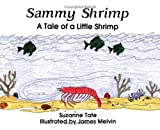 Sammy Shrimp: A Tale of a Little Shrimp (No. 8 in Suzanne Tates Nature Series)