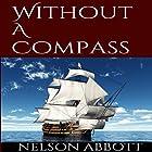 Without A Compass Hörbuch von Nelson Abbott Gesprochen von: David Van Der Molen