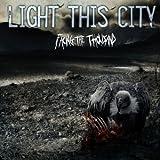 "Facing the Thousandvon ""Light This City"""