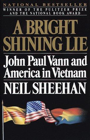 A Bright Shining Lie: John Paul Vann and America in Vietnam (Vintage), NEIL SHEEHAN