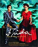img - for Frida: Bringing Frida Kahlo's Life and Art to Film (Newmarket Pictorial Movebooks) book / textbook / text book