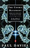 THE COSMIC BLUEPRINT order and complexity at the edge of chaos (0140243623) by Davies, Paul