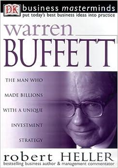 warrent buffet by robert heller Books by robert heller bill gates essential manager's manual (financial  times (dk)) how to delegate warren buffett (business masterminds.