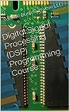 Digital Signal Processing (DSP) Programming Course (English Edition)