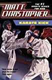 Karate Kick (Matt Christopher Sports Fiction) (0316027022) by Christopher, Matt
