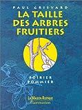 echange, troc Grisvard Paul - La Taille des arbres fruitiers