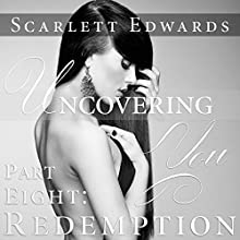 Uncovering You 8: Redemption (       UNABRIDGED) by Scarlett Edwards Narrated by Amy Johnson