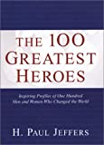 The 100 Greatest Heroes (0806524766) by Jeffers, H. Paul