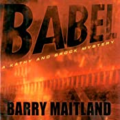 Babel: A Kathy and Brock Mystery, Book 6 | [Barry Maitland]