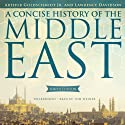 A Concise History of the Middle East, Ninth Edition (       UNABRIDGED) by Arthur Goldschmidt, Lawrence Davidson Narrated by Tom Weiner