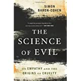 The Science of Evil: On Empathy and the Origins of Crueltyby Simon Baron-Cohen
