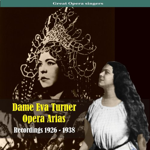 Dame Eva Turner / Opera Arias / Recordings 1926 - 1938