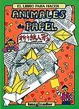 El Libro Para Hacer Animales de Papel (Spanish Edition)