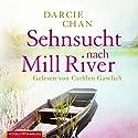 Sehnsucht nach Mill River Hörbuch von Darcie Chan Gesprochen von: Cathlen Gawlich
