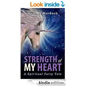 Strength of My Heart: A Spiritual Fairy Tale