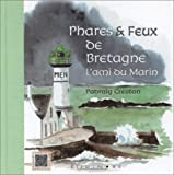 echange, troc Padraig Creston - Phares & Feux de Bretagne : L'Ami du Marin