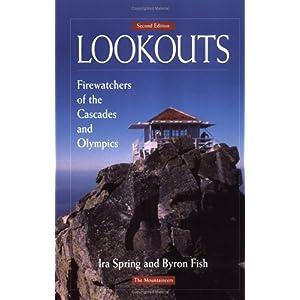 【クリックで詳細表示】Lookouts: Firewatchers of the Cascades and Olympics [ペーパーバック]
