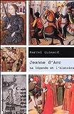 echange, troc Marcel Guimard - Jeanne d'Arc : La légende et l'histoire