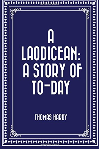 A Laodicean: A Story of To-Day