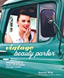 Vintage Beauty Parlor - Flawless hair and make-up in iconic vintage styles
