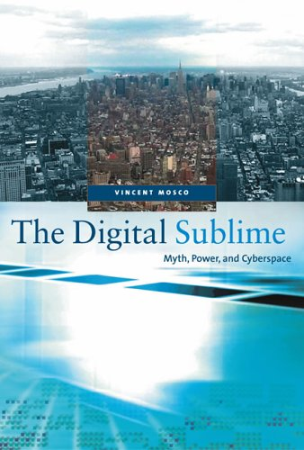 The Digital Sublime: Myth, Power, and Cyberspace PDF