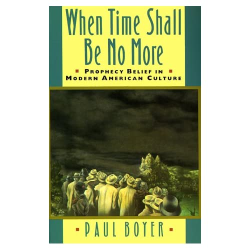 When Time Shall Be No More: Prophecy Belief in Modern American Culture