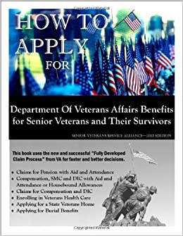 How to Apply for Department of Veterans Affairs Benefits for Senior Veterans and Their Survivors ...