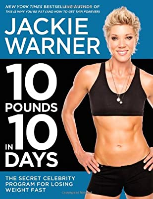 10 Pounds In 10 Days The Secret Celebrity Program For Losing Weight Fast
