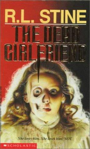 The Dead Girlfriend (Point Horror Series), by R. L. Stine