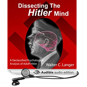 Dissecting the Hitler Mind (Unabridged)