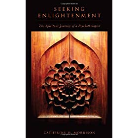 Learn more about the book, Seeking Enlightenment: The Spiritual Journey of a Psychotherapist