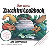 The New Zucchini Cookbook: And Other Squash (Garden Way Publishing Classic)
