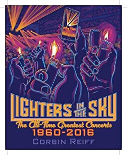 Book Cover: Lighters in the Sky: The All-Time Greatest Concerts, 1960-2016