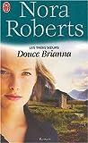 echange, troc Nora Roberts - Les Trois soeurs, tome 2 : Douce Brianna