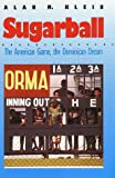 img - for Sugarball: The American Game, the Dominican Dream book / textbook / text book