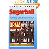 Sugarball: The American Game, the Dominican Dream