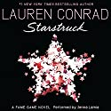 Starstruck: A Fame Game Novel, Book 2 Audiobook by Lauren Conrad Narrated by Jenna Lamia