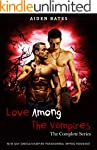 Love Among The Vampires - The Complet...