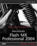Macromedia Flash MX Professional 2004 Kick Start (0672326051) by Sanders, Bill