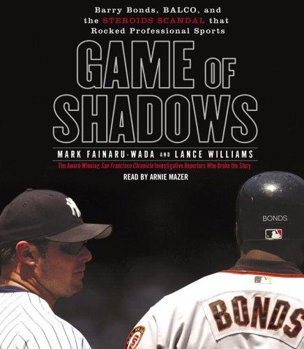 Game of Shadows by Mark Fainaru-Wada, Lance Williams