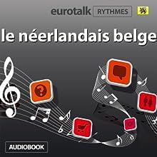EuroTalk Rhythme le néerlandais belge Discours Auteur(s) :  EuroTalk Ltd Narrateur(s) : Sara Ginac