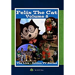 Felix The Cat, The Live Action Series - Volume 8