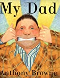 My Dad, Mini-Edition (0374351007) by Browne, Anthony