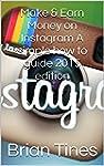 Make & Earn Money on Instagram A simp...