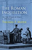 img - for The Roman Inquisition on the Stage of Italy, c. 1590-1640 (Haney Foundation Series) book / textbook / text book