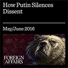 How Putin Silences Dissent Other by Maria Lipman Narrated by Kevin Stillwell