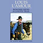 Bowdrie Rides a Coyote Trail | Louis L'Amour